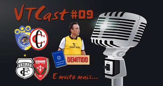 VT Cast #09 – As opiniões sobre a queda de Roberto Fonseca no Bota-PB, Treze, Campinense e muito mais