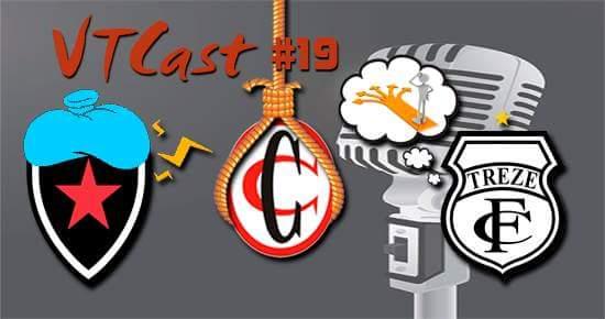 VT Cast #19 – Belo de cabeça inchada, Galo sem rumo e Raposa com a corda no pescoço