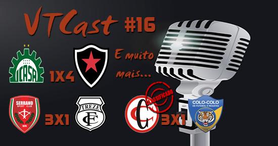 VT Cast #16 – Campinense classificado, Treze se complica e Botafogo-PB sonha