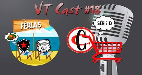 VT Cast #18 – Botafogo-PB dá adeus à Série C, Campinense no mercado e presidente renuncia no Treze